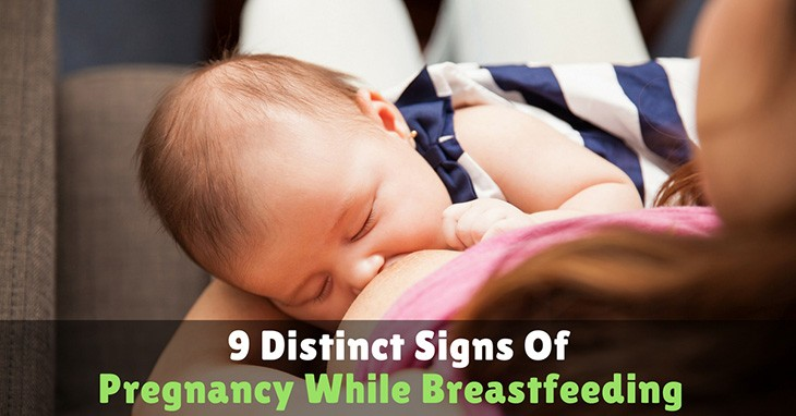 9 Distinct Signs Of Pregnancy While Breastfeeding