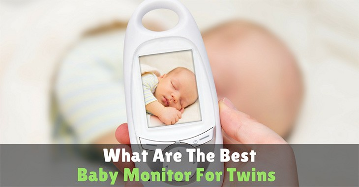 What Are The Best Baby Monitor For Twins 2017 Edition