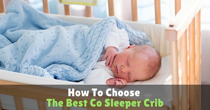 b0cd780df7 How To Choose The Best Co Sleeper Crib – Mom s Guide 2017