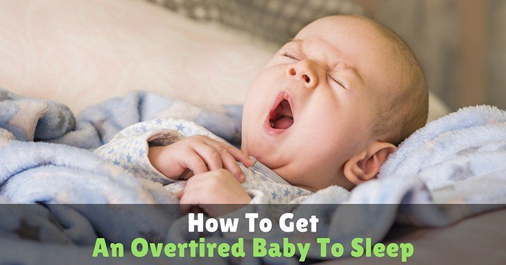 How-To-Get-An-Overtired-Baby-To-Sleep