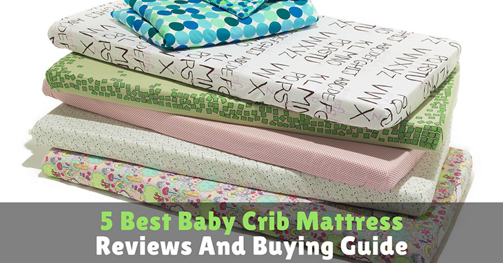 Best Baby Crib Mattress To Buy In 2019 Reviews And
